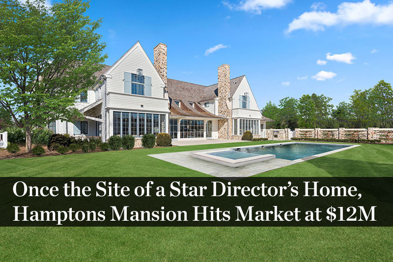 Theater magnate s hamptons mansion hits market asking 13 for Mansions in the hamptons for sale