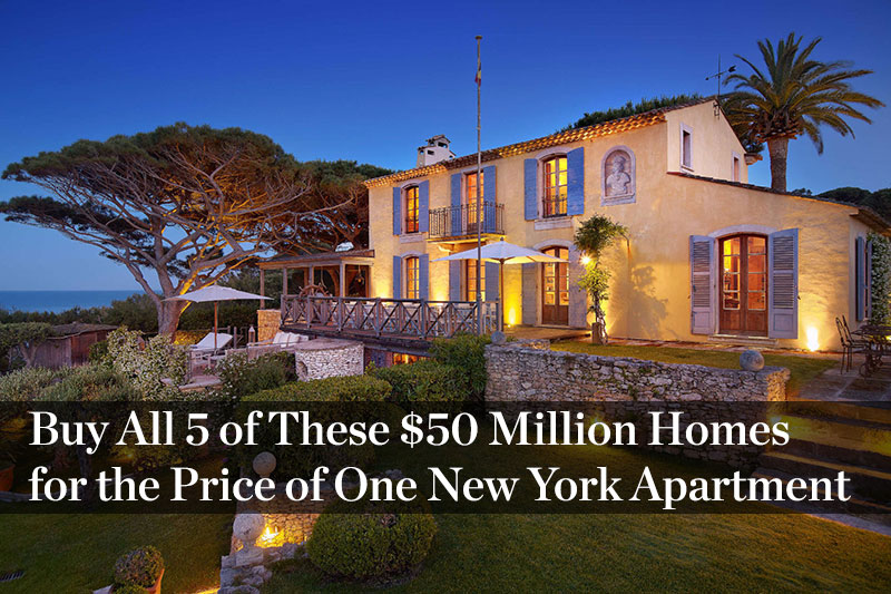 You Can Buy All Five of These $50 Million Homes for the Price of One New York City Apartment