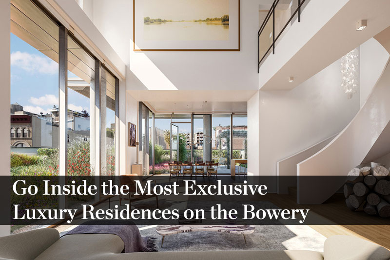 Go Inside the Newest—and Most Exclusive—Luxury Residences on the Bowery