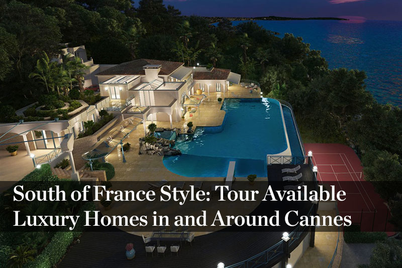 Luxurious Homes to Buy in and Around Cannes
