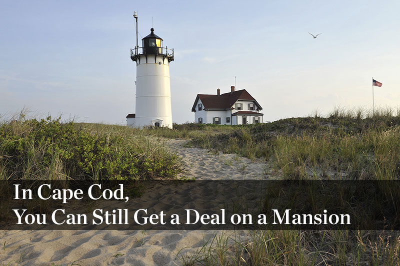 In Cape Cod, You Can Still Get a Deal on a Mansion