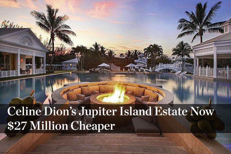 Celine Dion's Jupiter Island Estate Now $27 Million Cheaper