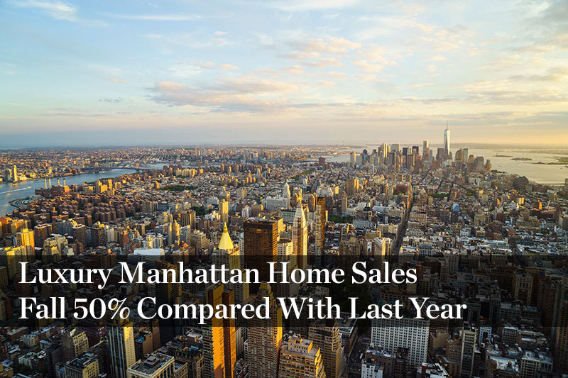 Luxury Manhattan Home Sales Fall 50% Compared With Last Year