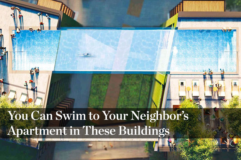 You Can Swim to Your Neighbor's Apartment in These Buildings