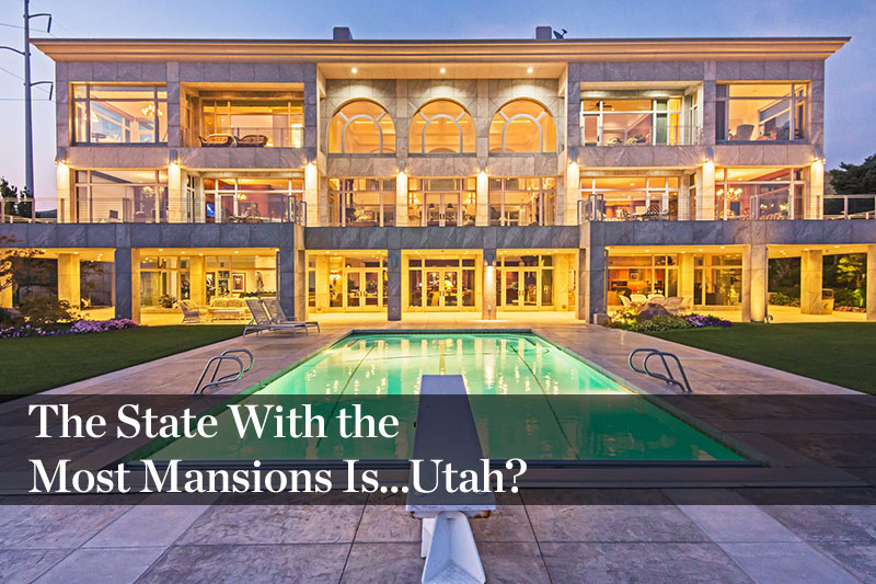 The State With the  Most Mansions is Utah